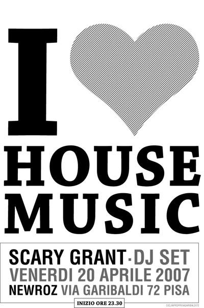 Venerd 20 aprile scarygrant djset house music newroz for House music 2007